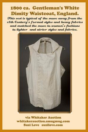 1800 ca. Gentleman's White Dimity Waistcoat, England. via suzilove.com and Whitaker Auctions.