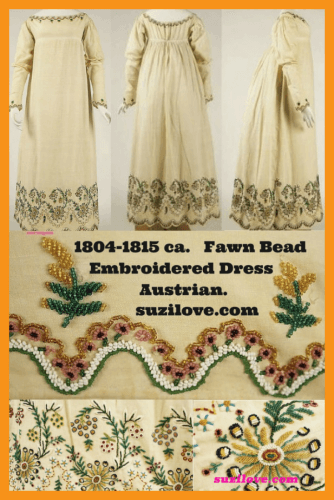 1804–1815 ca. Fawn Cotton Dress, Austrian. Collage View. Simple Empire style dress with A-line skirt from a high waistline and short bodice. Fawn colored cotton with deep bead embroidered hem, embroidery on wrists and around the wide scooped neckline. via Suzi Love suzilove.com & Metropolitan Museum, NYC, U.S.A. metmuseum.org