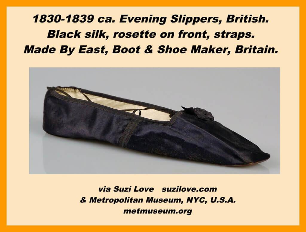 1830-1839 ca. Evening Slippers, British. Black silk, rosette on front, straps. Made By East, Boot & Shoe Maker, Britain. via Suzi Love suzilove.com & Metropolitan Museum, NYC, U.S.A. metmuseum.org